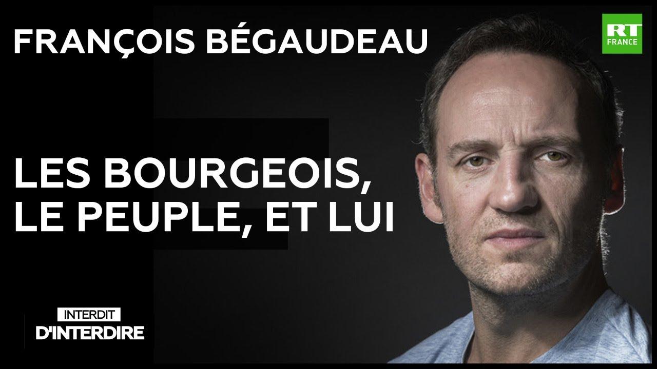 François Bégaudeau : les bourgeois, le peuple, et lui
